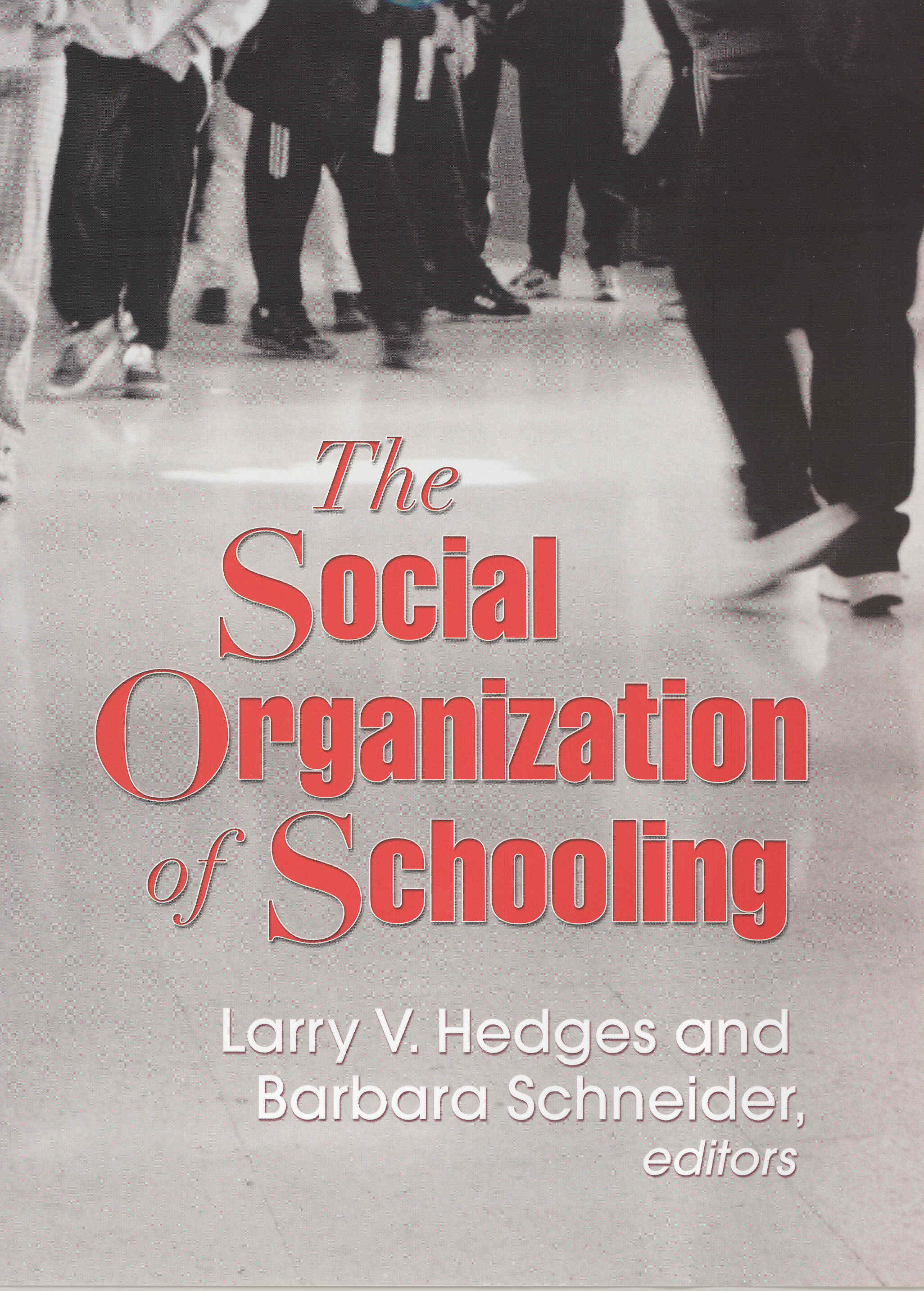 The Social Organization of Schooling | Russell Sage Foundation