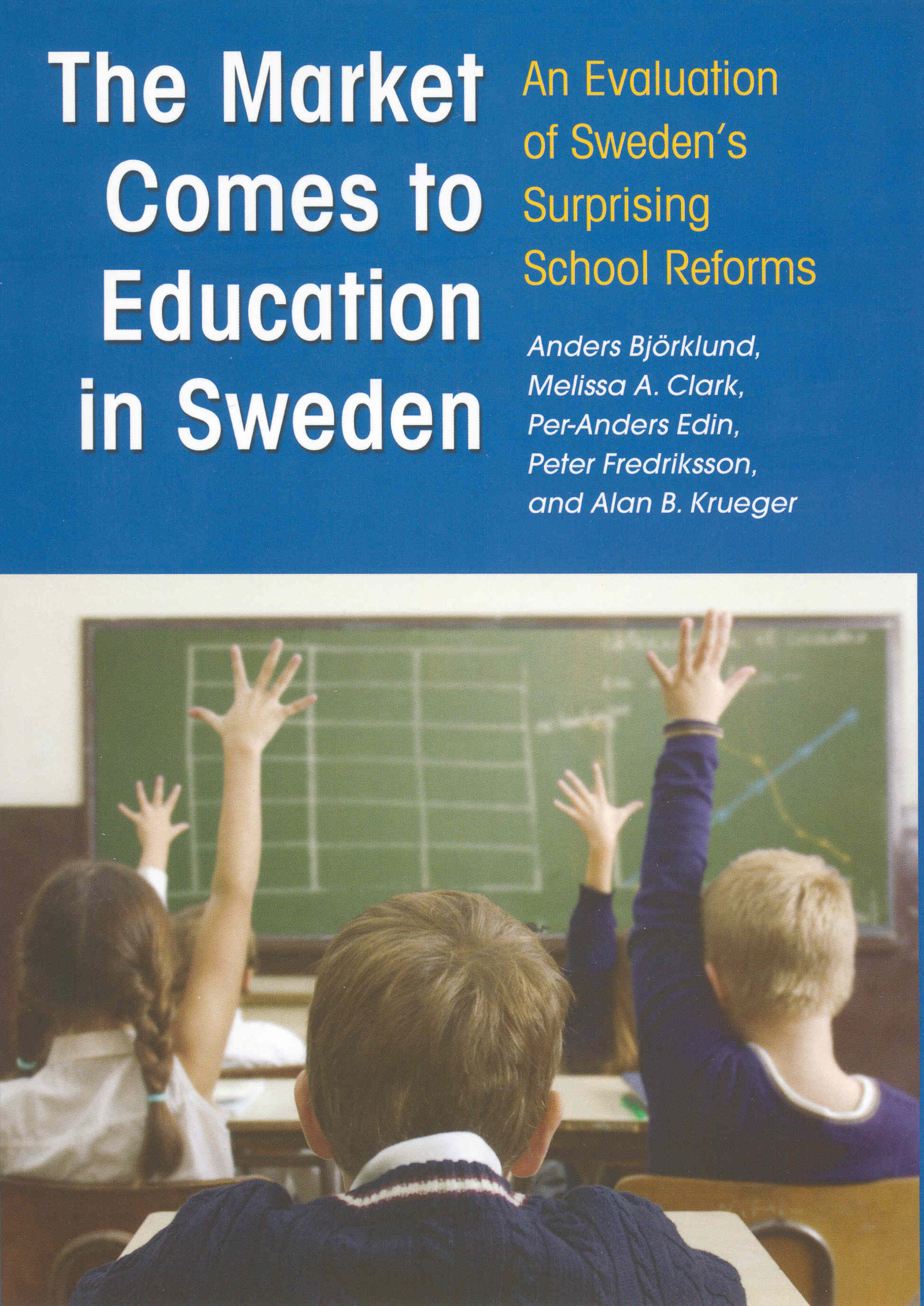 The Market Comes to Education in Sweden